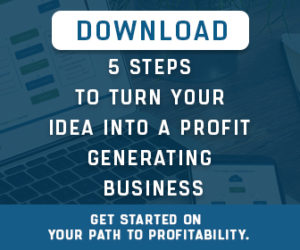 5 Steps To Turn Your Idea Into A Profit Generating Business