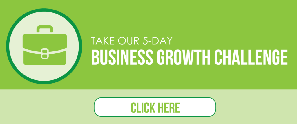 Click Here to Take our 5-Day Business Growth Challenge
